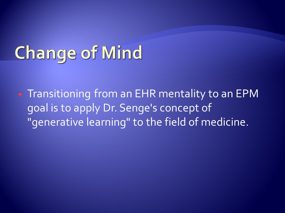 Transitioning from an EHR mentality to an EPM goal is to apply Dr.