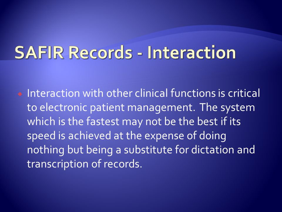 Interaction with other clinical functions is critical to electronic patient management.