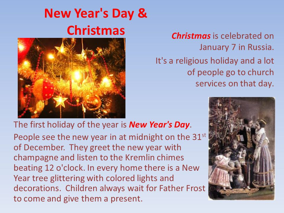 New Year s Day & Christmas The first holiday of the year is New Year s Day.