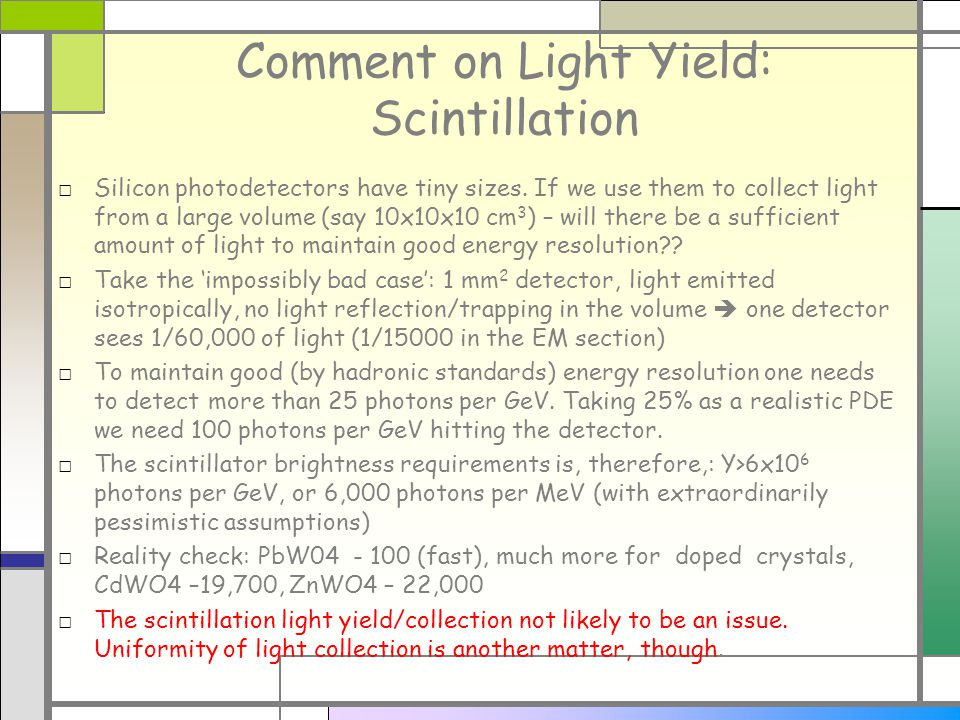 Comment on Light Yield: Scintillation Silicon photodetectors have tiny sizes.
