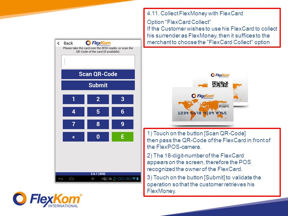 1) Touch on the button [Scan QR-Code] then pass the QR-Code of the FlexCard in front of the FlexPOS-camera.