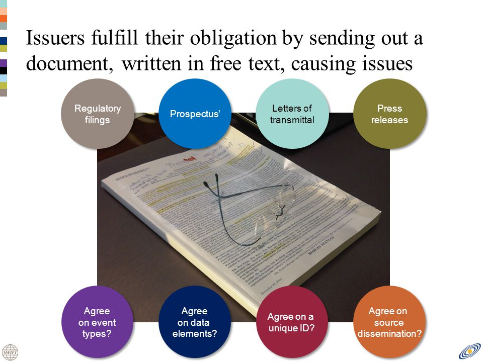 Issuers fulfill their obligation by sending out a document, written in free text, causing issues Agree on event types.