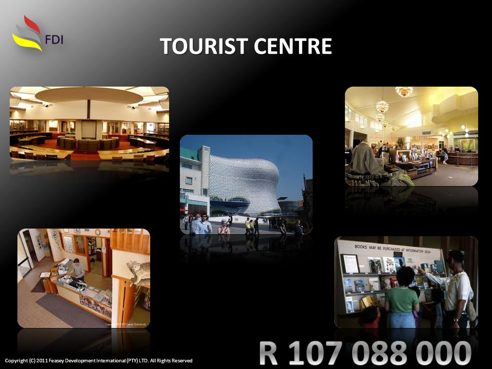 TOURIST CENTRE Copyright (C) 2011 Feasey Development International (PTY) LTD. All Rights Reserved