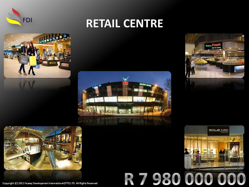 RETAIL CENTRE Copyright (C) 2011 Feasey Development International (PTY) LTD. All Rights Reserved