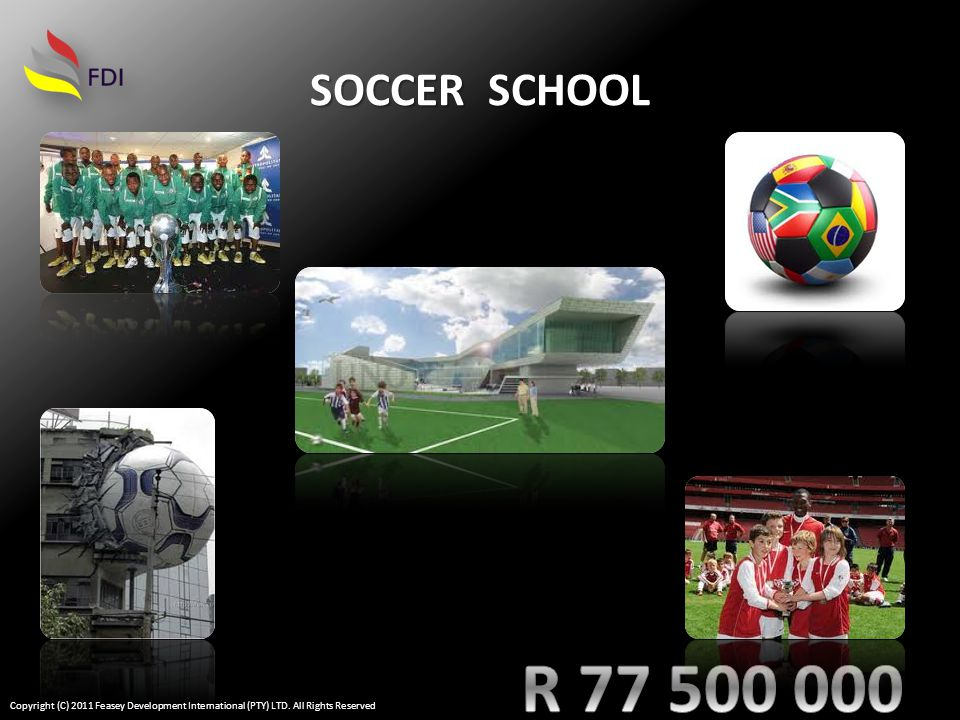SOCCER SCHOOL Copyright (C) 2011 Feasey Development International (PTY) LTD. All Rights Reserved