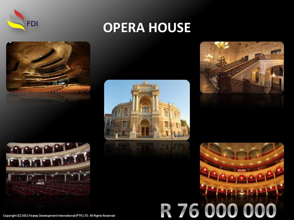 OPERA HOUSE Copyright (C) 2011 Feasey Development International (PTY) LTD. All Rights Reserved