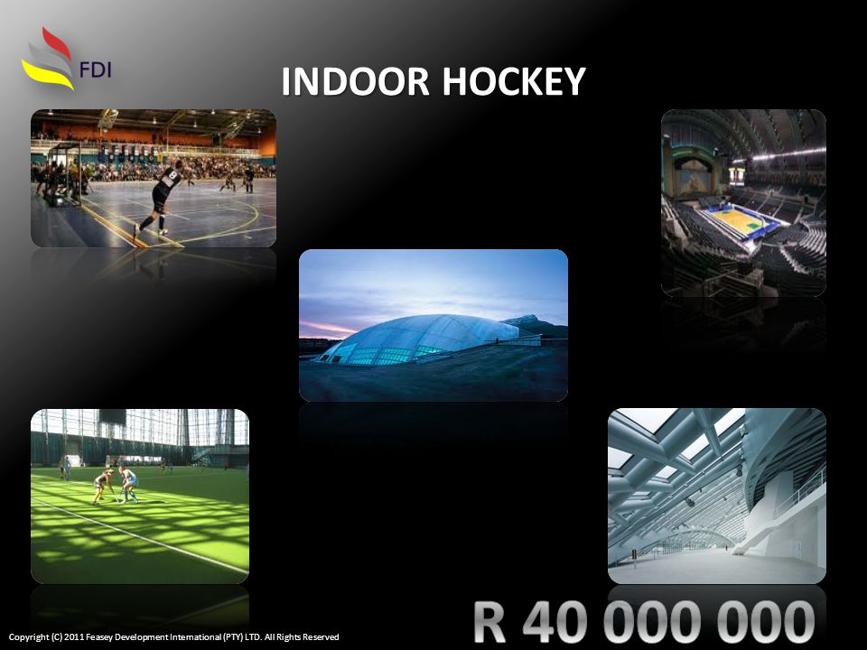 INDOOR HOCKEY Copyright (C) 2011 Feasey Development International (PTY) LTD. All Rights Reserved