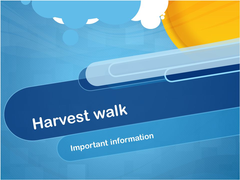 Harvest walk Important information