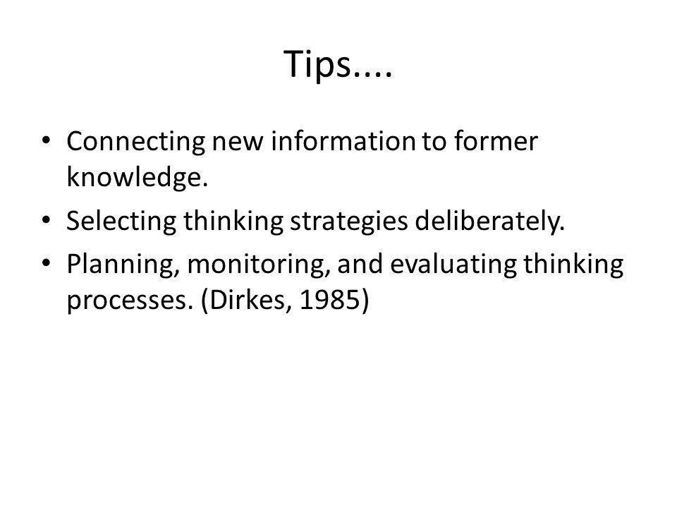 Tips.... Connecting new information to former knowledge.