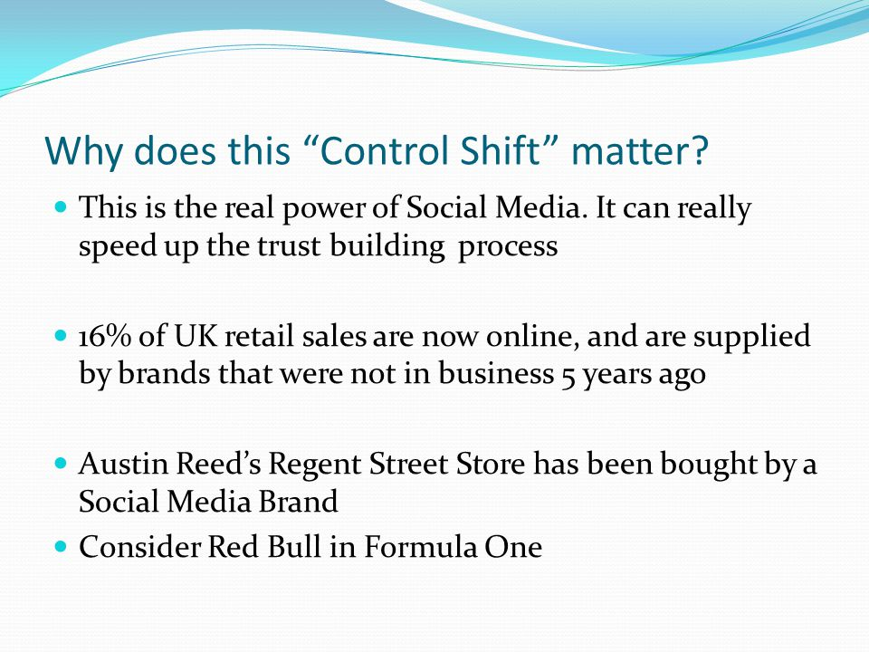 Why does this Control Shift matter. This is the real power of Social Media.