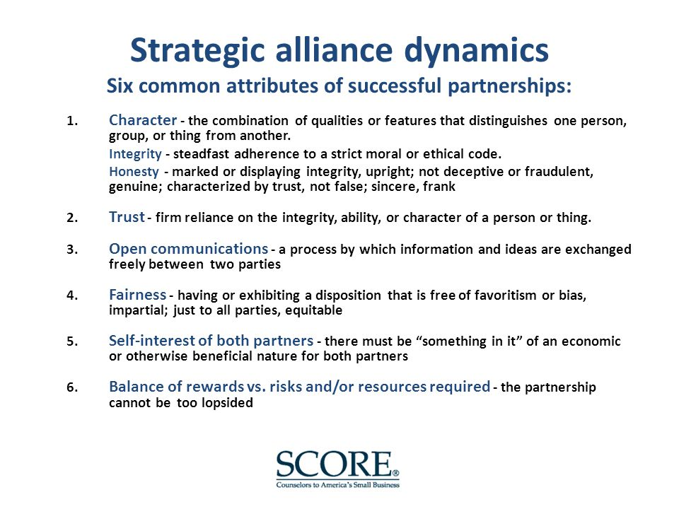 Strategic alliance dynamics Six common attributes of successful partnerships: 1.