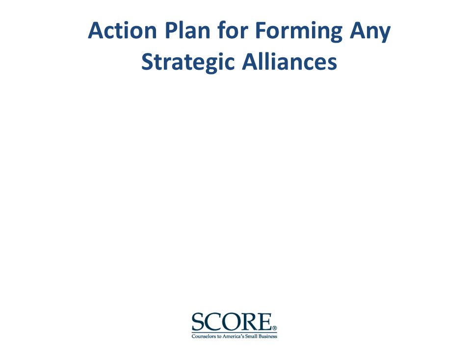 Action Plan for Forming Any Strategic Alliances