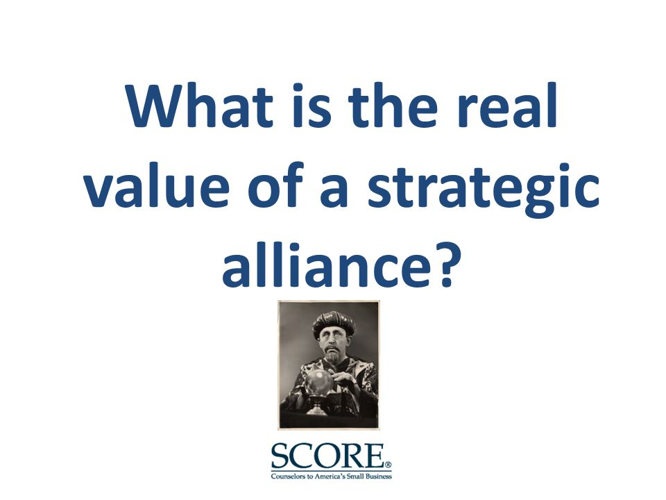 What is the real value of a strategic alliance