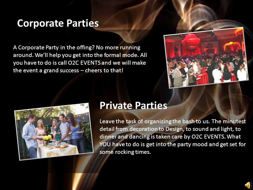 A Corporate Party in the offing. No more running around.