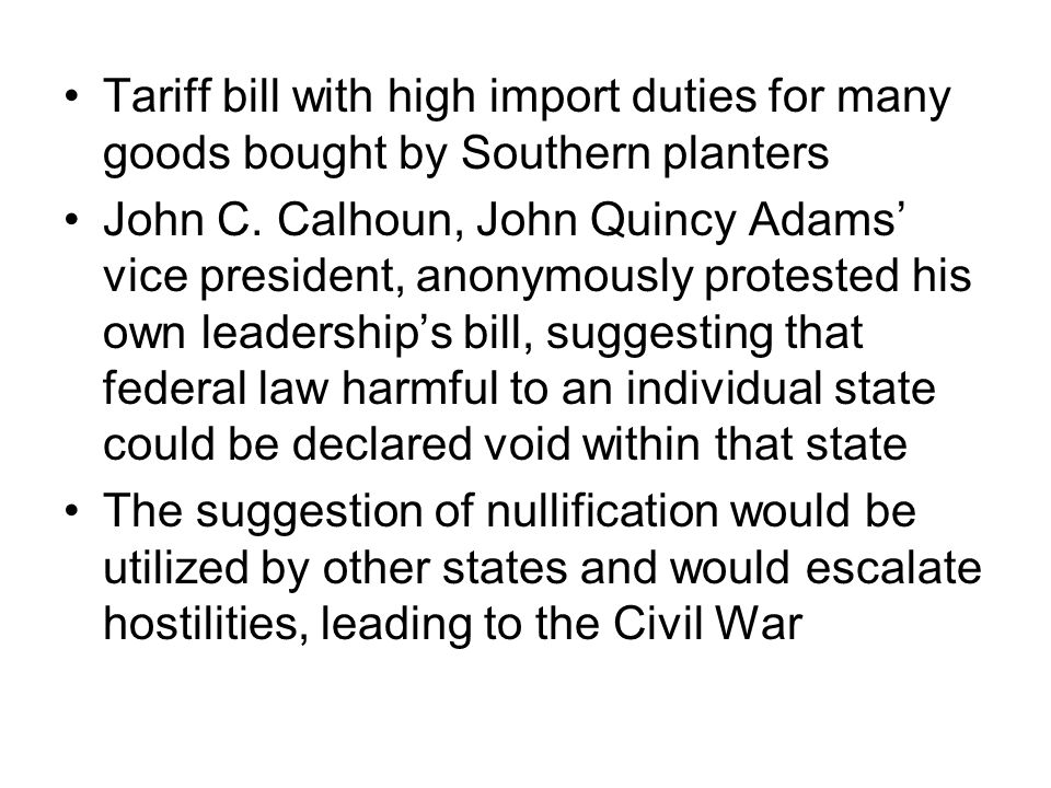 Tariff bill with high import duties for many goods bought by Southern planters John C.