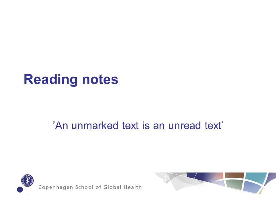 Reading notes An unmarked text is an unread text