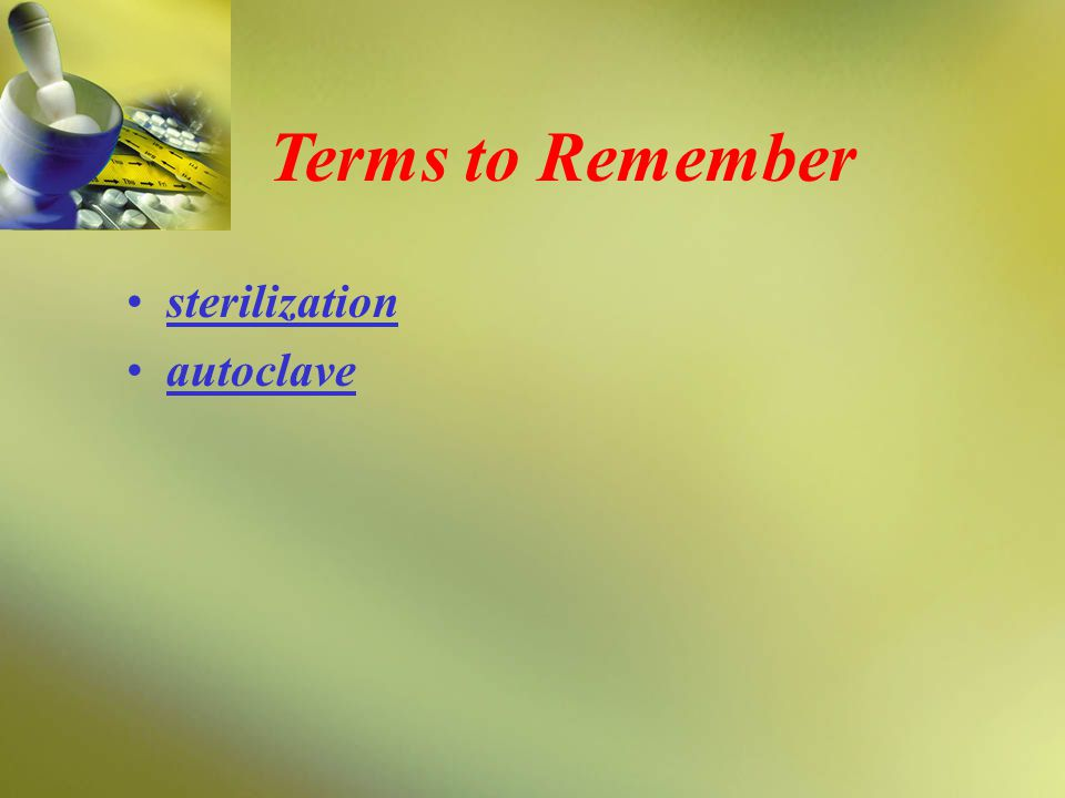 sterilization autoclave Terms to Remember
