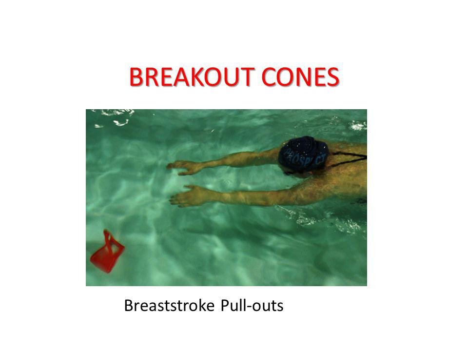 BREAKOUT CONES Breaststroke Pull-outs