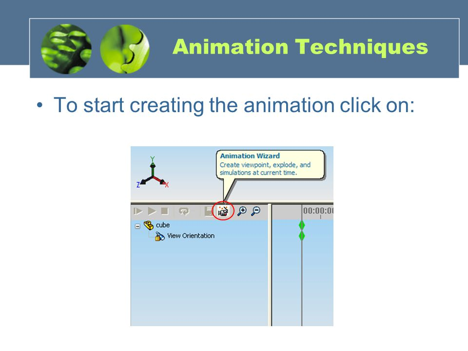 Animation Techniques To start creating the animation click on: