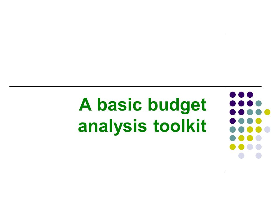 a basic budget analysis toolkit overview four budget analysis