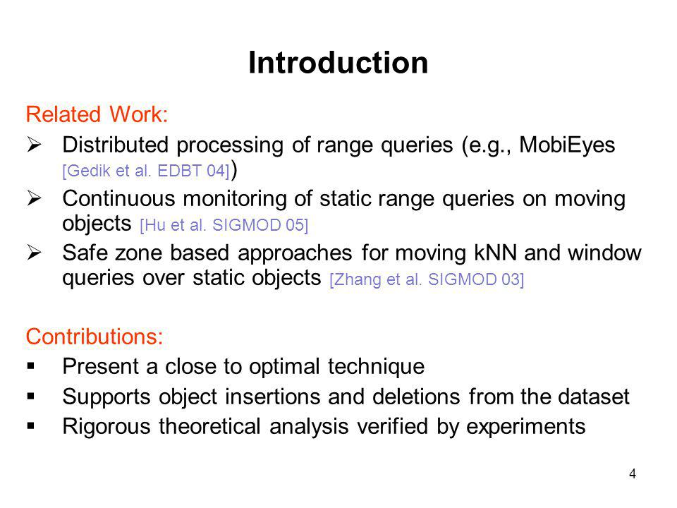 Introduction Related Work: Distributed processing of range queries (e.g., MobiEyes [Gedik et al.