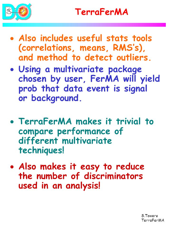 S.Towers TerraFerMA Also includes useful stats tools (correlations, means, RMSs), and method to detect outliers.