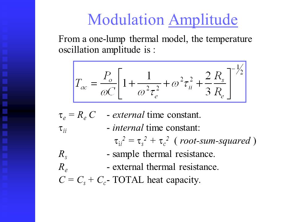 From a one-lump thermal model, the temperature oscillation amplitude is : e = R e C- external time constant.