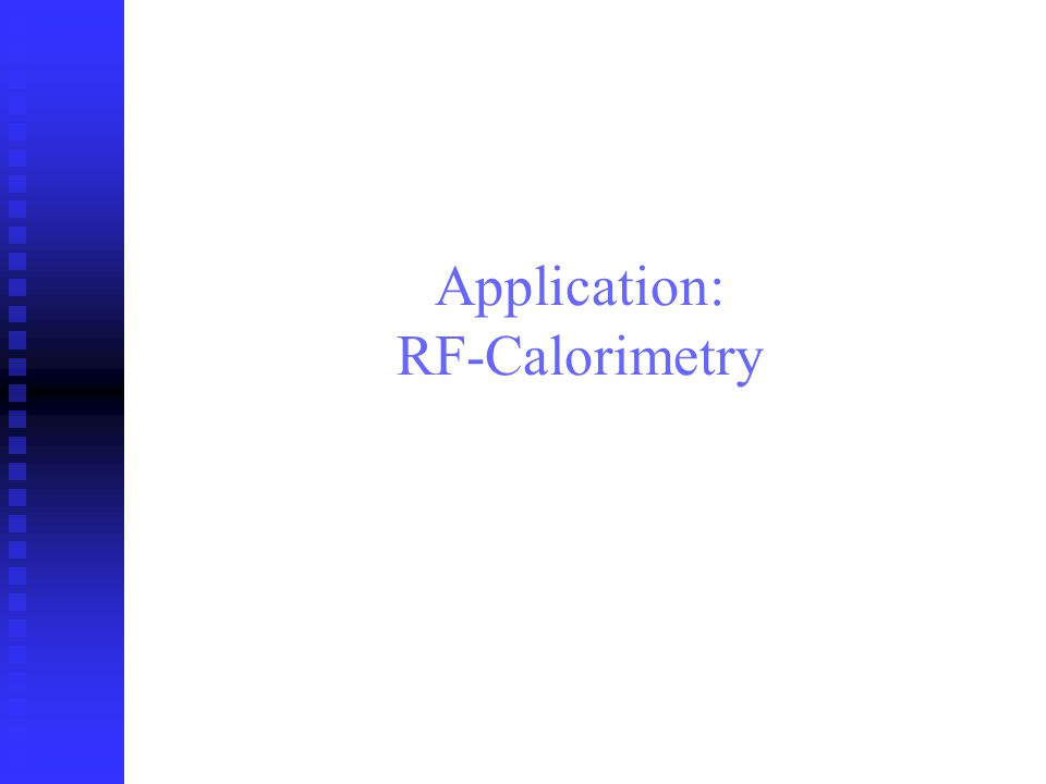 Application: RF-Calorimetry