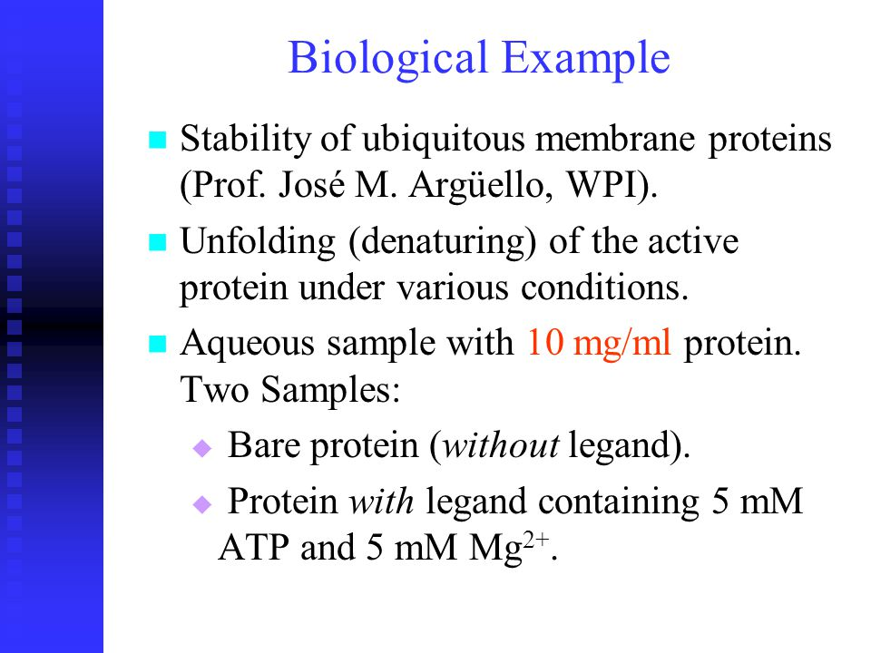 Biological Example Stability of ubiquitous membrane proteins (Prof.
