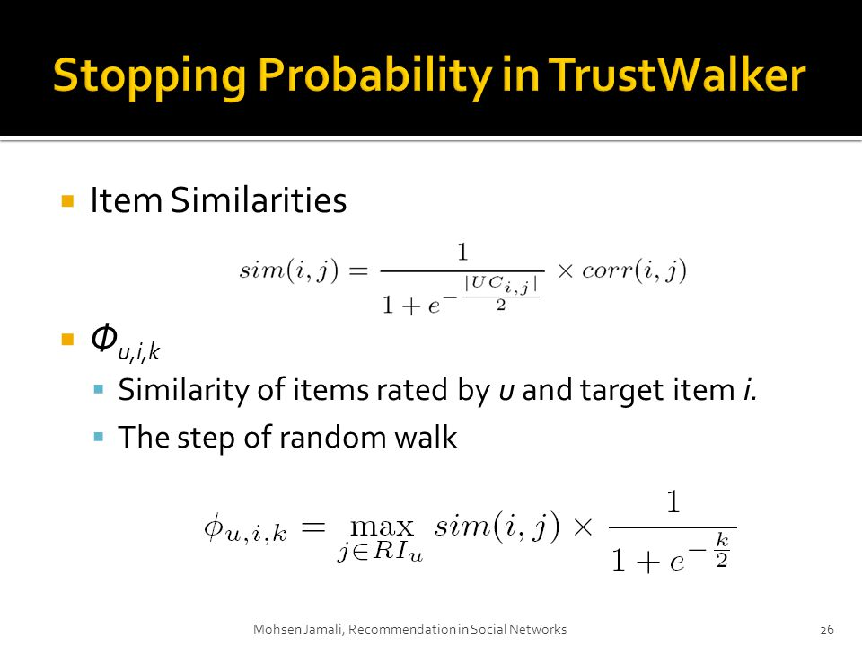 Item Similarities Φ u,i,k Similarity of items rated by u and target item i.