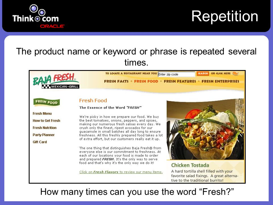 Repetition The product name or keyword or phrase is repeated several times.