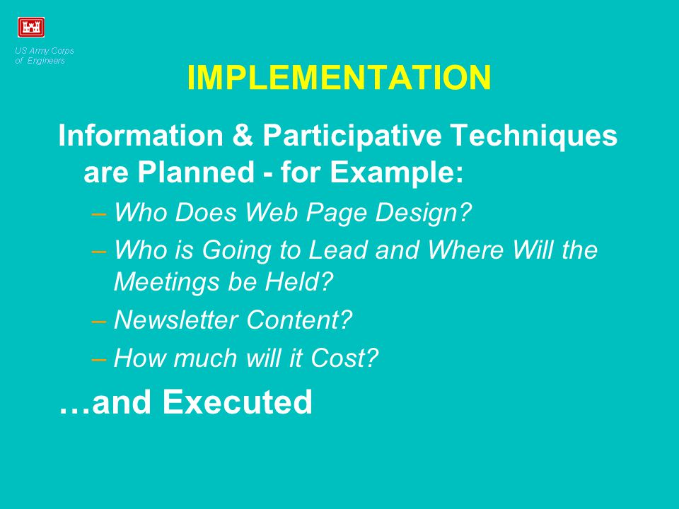 IMPLEMENTATION Information & Participative Techniques are Planned - for Example: –Who Does Web Page Design.