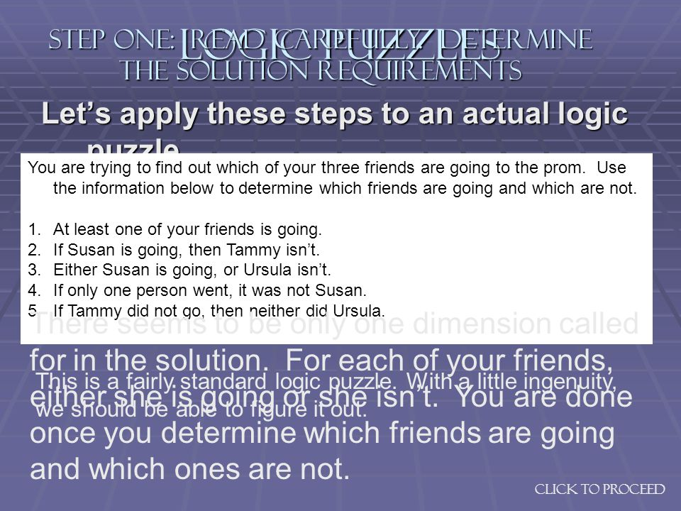 Logic Puzzles Lets apply these steps to an actual logic puzzle.