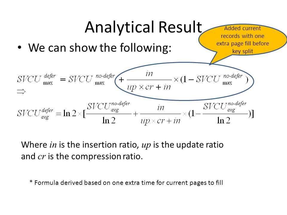 Analytical Result We can show the following: Where in is the insertion ratio, up is the update ratio and cr is the compression ratio.