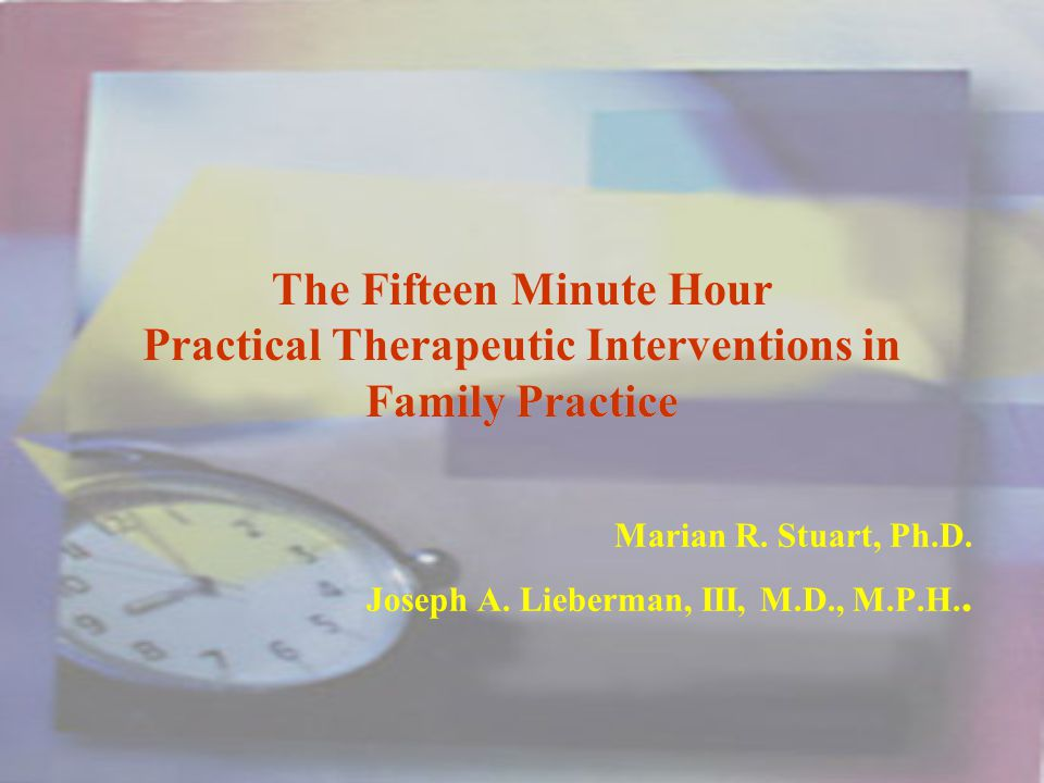 The Fifteen Minute Hour Practical Therapeutic Interventions in Family Practice Marian R.