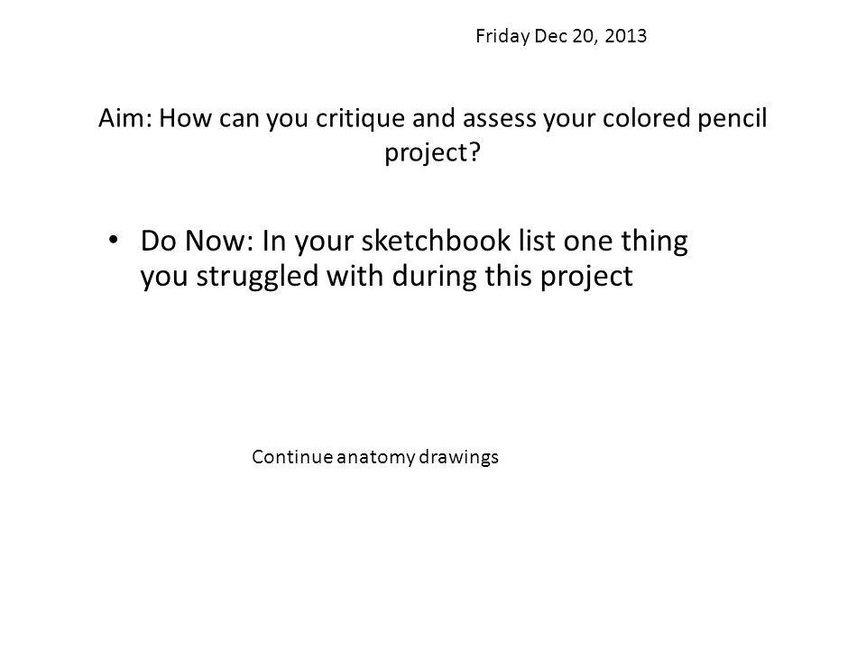 Aim: How can you critique and assess your colored pencil project.