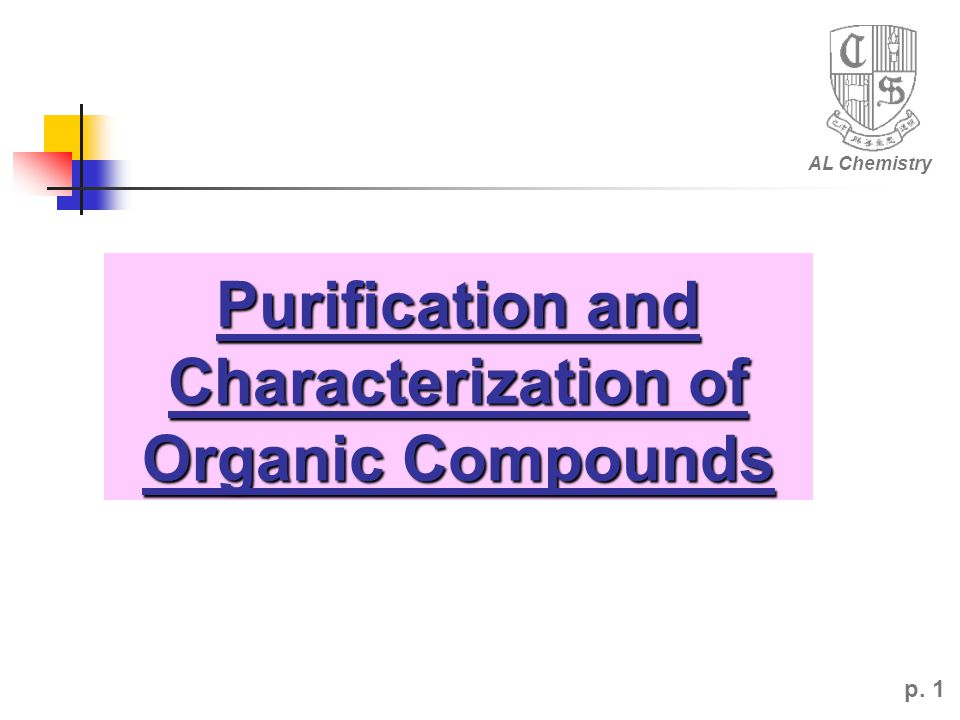 Purification and Characterization of Organic Compounds AL Chemistry p. 1