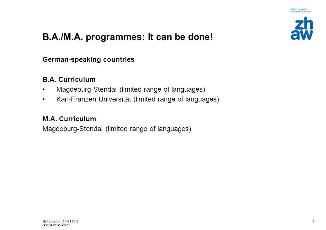 6 B.A./M.A. programmes: It can be done. German-speaking countries B.A.