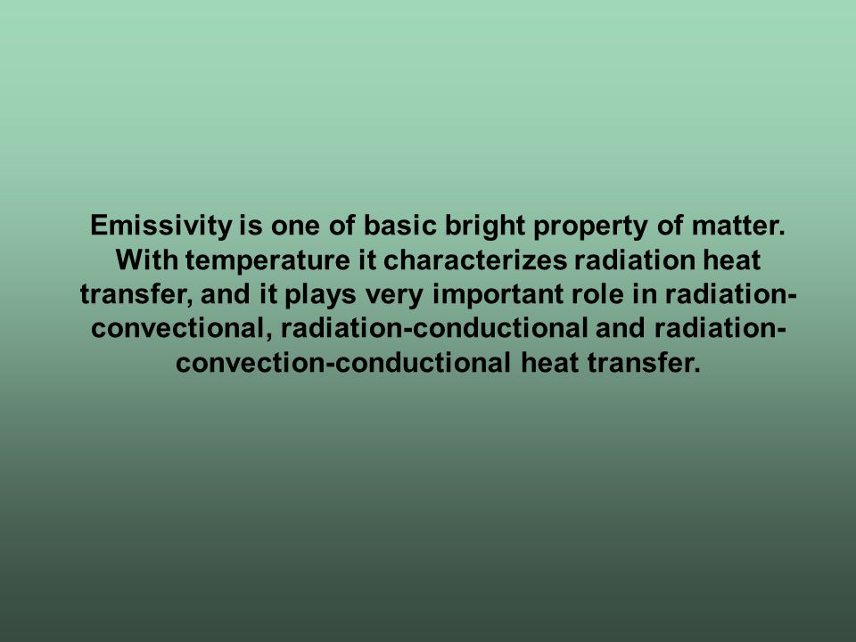Emissivity is one of basic bright property of matter.