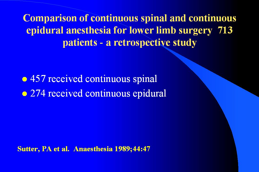 Comparing spinal to epidural l Spinal easier to do l No chance systemic toxicity l Increased risk of neural toxicity l Duration too short l Low incidence of spinal headache l Epidural more difficult l Systemic toxicity possible l Less chance neural toxicity except with certain agents and accidental spinal injection l Unlimited duration l Incidence of spinal headache about the same as spinal