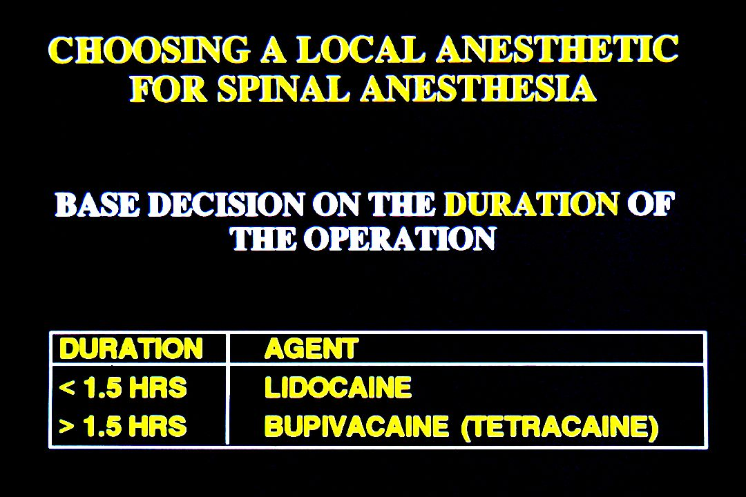 Dosing Guidelines l Hernia operations and those operations whose innervation is by nerves above L1 HYPERBARIC l Those operations whose innervation is by nerves below L1 (pretty much all lower extremity operation including hip operations) ISOBARIC