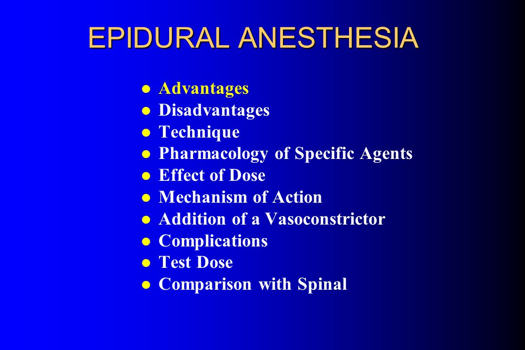 EPIDURAL ANESTHESIA l Advantages v.