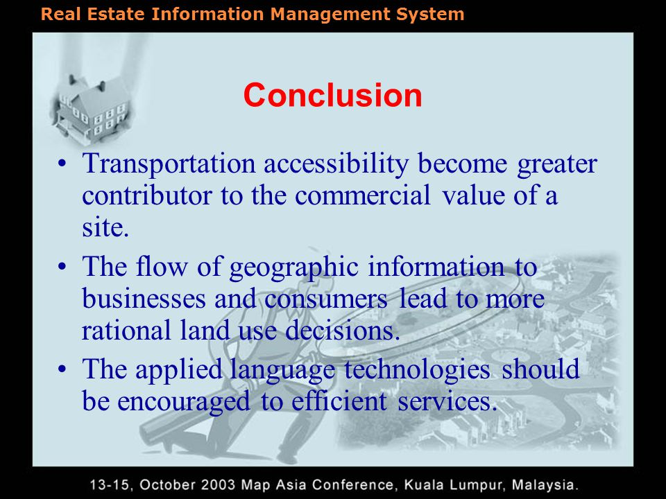 Real Estate Information Management System Conclusion Linear combination method is simple and flexible to include spatial modeling in a MCE.