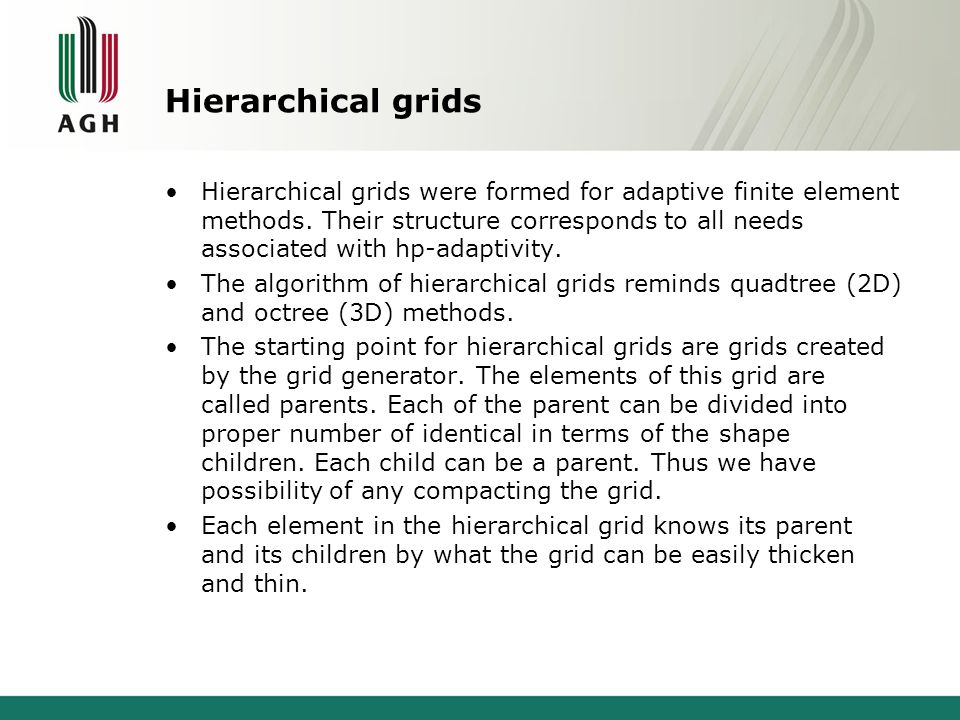 Hierarchical grids Hierarchical grids were formed for adaptive finite element methods.