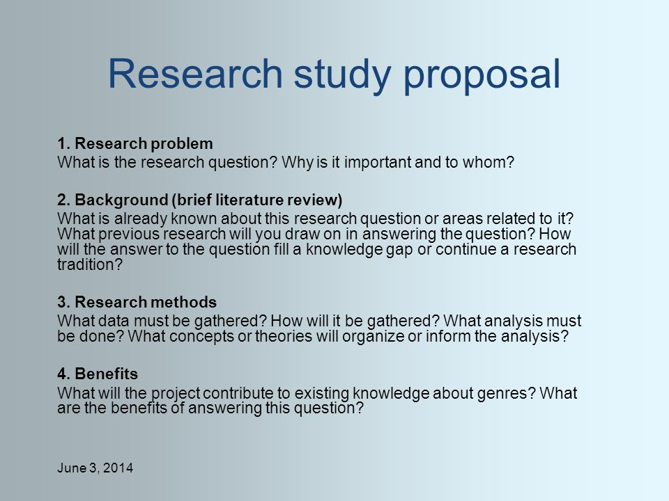 June 3, 2014 Research study proposal 1. Research problem What is the research question.