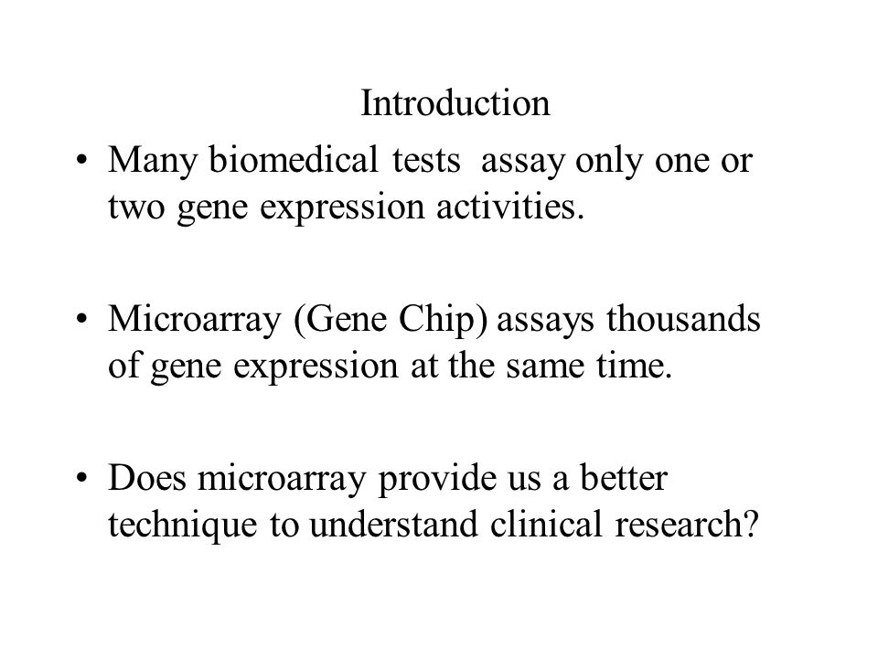Introduction Many biomedical tests assay only one or two gene expression activities.