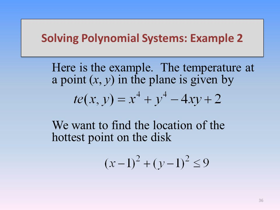 Solving Polynomial Systems: Example 2 Here is the example.