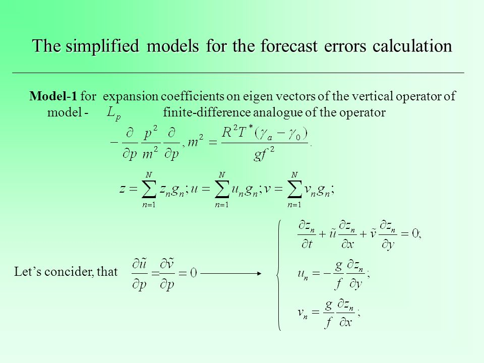The simplified models for the forecast errors calculation Model-1 for expansion coefficients on eigen vectors of the vertical operator of model - finite-difference analogue of the operator Lets concider, that