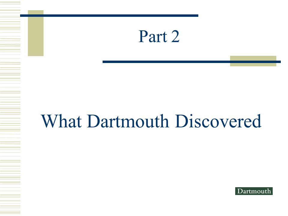 Part 2 What Dartmouth Discovered