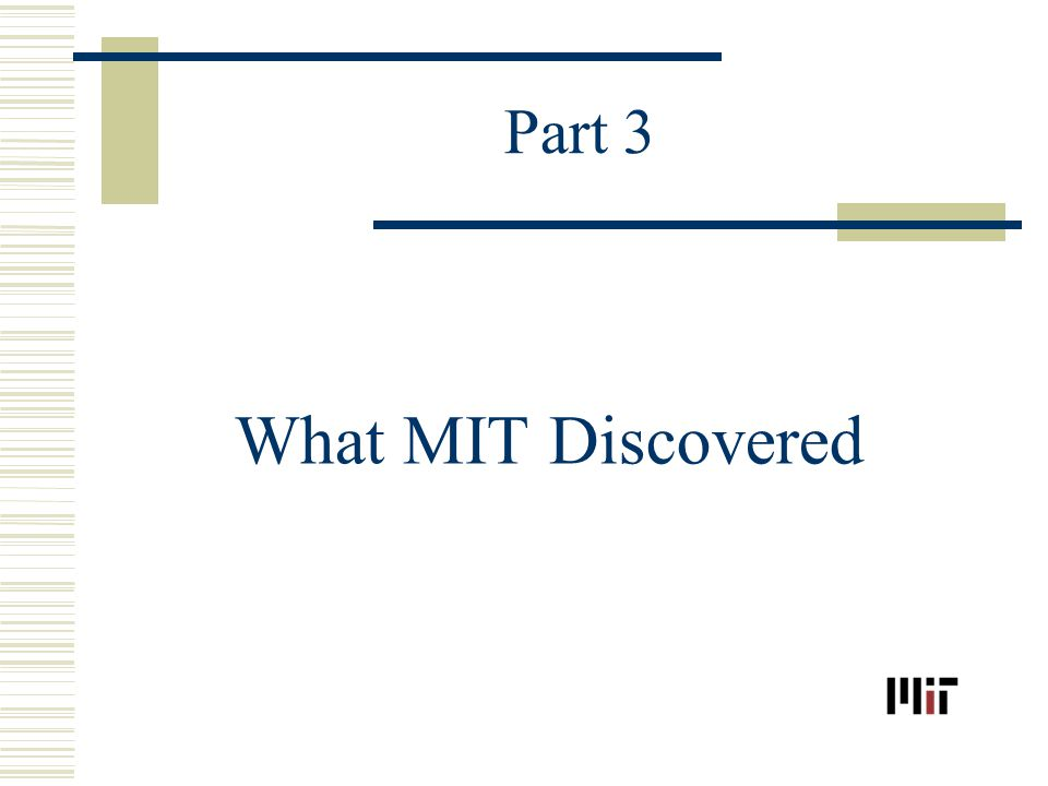 Part 3 What MIT Discovered